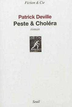 Peste & choléra / Patrick Deville - Paris : Seuil, cop. 2012