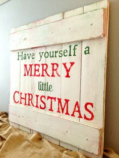 Made to Order Rustic Distressed Country Christmas Wall Decor - Have Yourself a Merry Little Christmas Reclaimed Wooden Sign - Holiday Decor