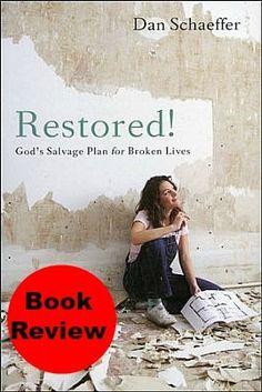 Book Review:  Restored!  God's Salvage Plan for Broken Lives by Dan Schaeffer