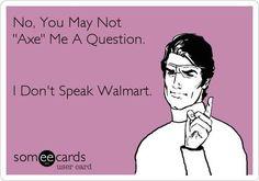 I don't speak Walmart