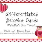 These cute Valentine's Day-themed behavior cards can be used to motivate a wide range of students.  When students accomplish a task or other goal...