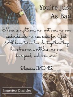You're Just as Bad - Romans 3:10-12