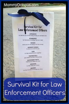 Police Officer Survival Kit - Appreciation Week Goodie Bags - Mommy Octopus Survival Kit for Law Enforcement Officers Police Sheriff with FREE Printable - Perfect for National Police Week. Police Officer Gifts, Police Gifts, Police Wife Life, Police Girlfriend, Police Family, Blessing Bags, National Police, National Days, Law Enforcement Officer