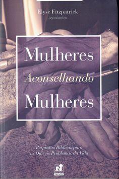 Mulheres Aconselhando Mulhres Forever Book, Cool Books, Jesus Freak, Student Work, Coaching, Relationship, Entertaining, Education, Learning