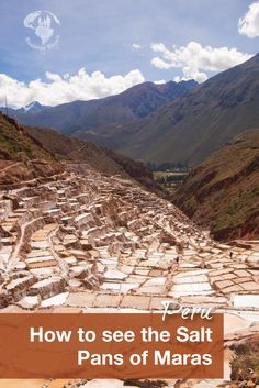 Peru with kids | There are many sites off the beaten path sites in Peru. One that is conveniently located in the Sacred Valley are the salt pans of Maras. Around since the Inca times learn how salt is harvested in this Incan town.