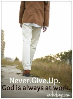 Ready to give up? Give out? Throw in the towel? 4 Bold Statements to Help You Never Give Up