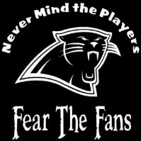 T-shirt Never Mind The Players Fear The Fans Carolina Panthers