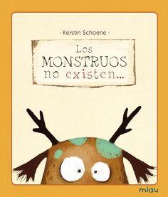 Los monstruos no existen..., Kerstin Schoene. Libro para niños De 3 a 6 años. Editorial: Ediciones Jaguar. ISBN: 9788415116240