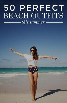 What to Wear to the Beach: 50 Perfect Outfit Ideas