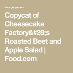 Copycat of Cheesecake Factory's Roasted Beet and Apple Salad | Food.com
