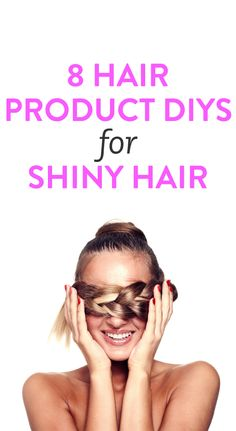 8 hair product DIYs for shiny hair