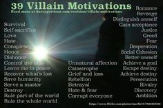 Villain motivations. I am always more interested in the villain.