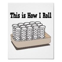 How I Roll Hair Curlers Poster by doonidesigns