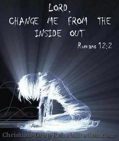 Lord, change me from the inside out. #motivationalquotes #religion #lord #jesus