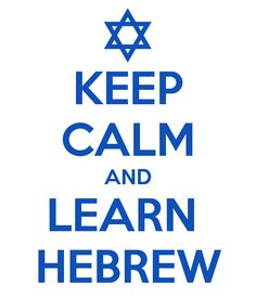 KEEP CALM AND LEARN HEBREW. Another original poster design created with the Keep Calm-o-matic. Buy this design or create your own original Keep Calm design now. Israel, Like A Sir, Messianic Judaism, Hebrew School, Learn Hebrew, Hebrew Words, Keep Calm Quotes, Learn A New Language, Torah