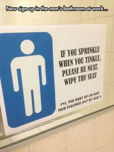Almost right. My mom used to say: If you sprinkle when you tinkle... be a sweetie wipe the seatie