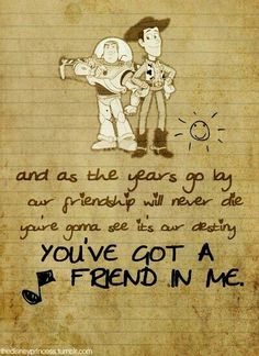 You have a friend in me