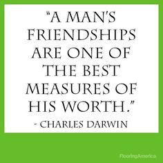 So if his friends and people he associates with the most are clueless, pointless, losers.good chance he is too. And once you find that out----run as fast as you can. He won't change. Inspirational Quotes About Friendship, Friendship Quotes, Charles Darwin, Favorite Bible Verses, All Quotes, Know Who You Are, True Friends, Lessons Learned, Inspire Me