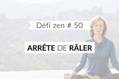 Défi zen #50: Arrête de râler - Les défis des filles zen