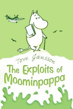 The Exploits of Moominpapa by Tove Jansson