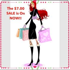 $7.00 SALE ON NOW!! All selected items are on sale!! Other