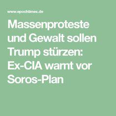 Massenproteste und Gewalt sollen Trump stürzen: Ex-CIA warnt vor Soros-Plan