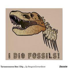 Tyrannosaurus Rex: I Dig Fossils Poster