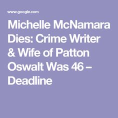 Michelle McNamara Dies: Crime Writer & Wife of Patton Oswalt Was 46 – Deadline