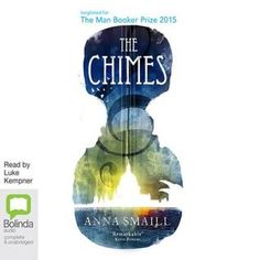 The Chimes by Anna Smaill,  Luke Kempner (Narrator) #audiobook #audioreading #fantasy #music #magicalrealism