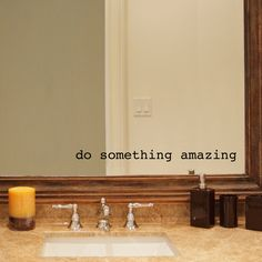 Do Something Amazing Decal - Bathroom decal - Mirror decal by StephenEdwardGraphic on Etsy https://www.etsy.com/listing/206201268/do-something-amazing-decal-bathroom
