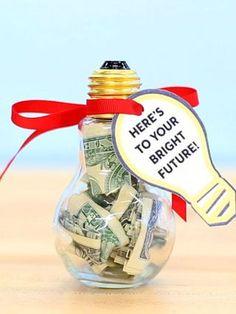Cash Graduation Gift DIY Lightbulb Can get on Amazon...light bulb shaped jar $7