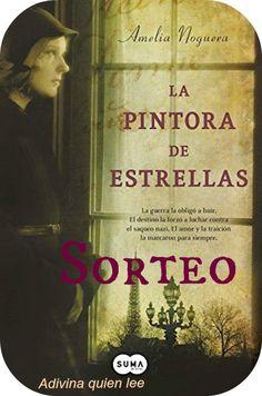 Adivina quien lee: Sorteo de La pintora de estrellas de Amelia Noguer...