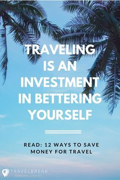 Invest In Yourself - 12 Ways to Save Money for Travel- Travel-Break.net
