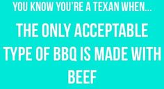 You know  you're  a Texan when!!!