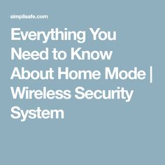 Everything You Need to Know About Home Mode | Wireless Security System #homesecuritysystemfamilies