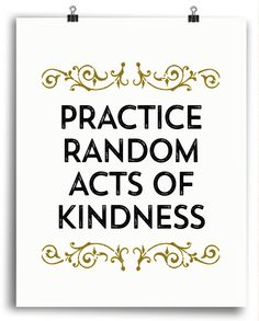 Practice Random Acts of Kindness Inspirational Print