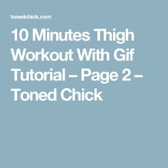 10 Minutes Thigh Workout With Gif Tutorial – Page 2 – Toned Chick