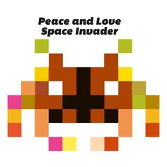 "a ""peace and Love"" space invader"