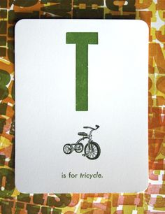 T is for tricycle.
