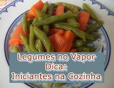Dica: Iniciantes na Cozinha - Como Cozinhar Fácil Legumes no Vapor - Gra...