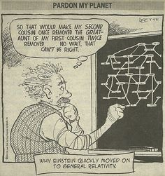 Genealogy Humor: Why Einstein quickly moved on to general relativity. ;)