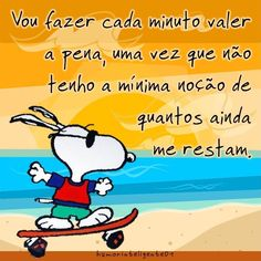 Vou fazer valer a pena. Snoopy Love, Snoopy And Woodstock, Snoopy Quotes, Osho, Albert Einstein, Good Advice, Charlie Brown, Cool Pictures, Disney Characters