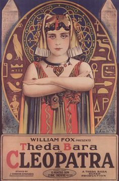 Theda Bara - Cleopatra.....1917. Theda's picture appears on the back of our town's historic Elsinore Theatre.