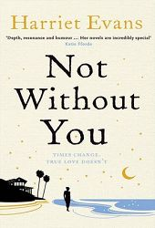 Not Without You by Harriet Evans | Best-Book-Review.co.uk unfortunately only a three star review.