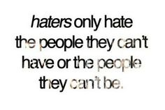 funny quotes haters gonna hate - Google Search