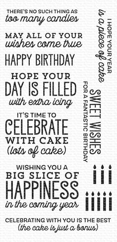 """Say """"Happy Birthday"""" with this absolutely delightful stamp set that celebrates another fabulous year. With nine sentiments in several fonts, you'll love the variety of ways to dress up birthday cards. You'll also find the candle stamps a fun accent to your designs. Designing birthday cards is a piece of cake with Big Birthday Sentiments! Sentiments range from approximately 2 1/2"""" x 5/8"""" (There's No Such Thing As Too Many Candles) to 2 1/2"""" x 1 5/8"""" (Wishing You a Big Slice of Happiness in the Co Birthday Verses For Cards, Birthday Card Messages, Birthday Card Sayings, Birthday Sentiments, Kids Birthday Cards, Les Sentiments, Birthday Quotes, Birthday Greetings, Wedding Card Sentiments"""