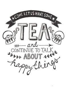 Ven a tomar té conmigo y hablemos de cosas felices