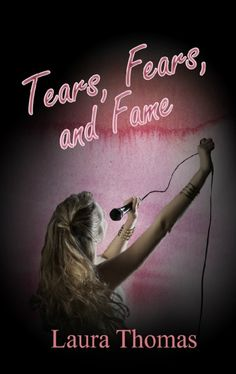 Tears Fears and Fame- new release, Christian teen fiction. Teen Fiction Books, Fiction Novels, Latest Books, New Books, Laura Thomas, Best Authors, How To Be Likeable, So Little Time, This Book