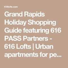 Studio, 1 and 2 bedroom apartments for rent in the heart of Grand Rapids, Michigan's urban neighborhoods. Urban Apartment, City Living, Lofts, Apartments, The Neighbourhood, Paper, Holiday, People, Shopping