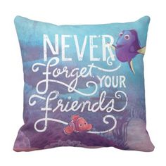 Dory & Nemo | Never Forget Your Friends Throw Pillow